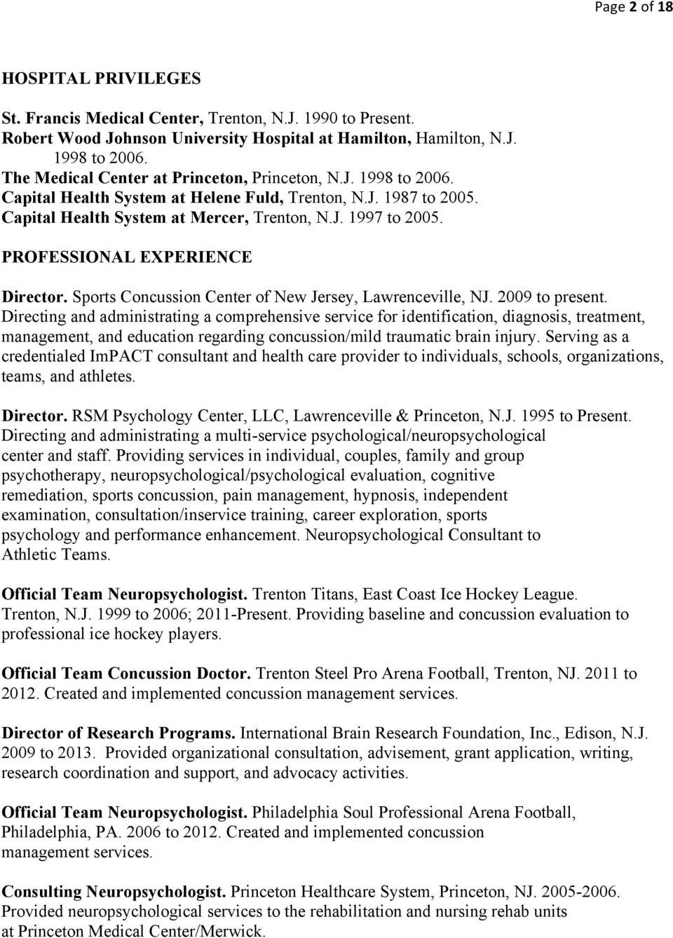 PROFESSIONAL EXPERIENCE Director. Sports Concussion Center of New Jersey, Lawrenceville, NJ. 2009 to present.