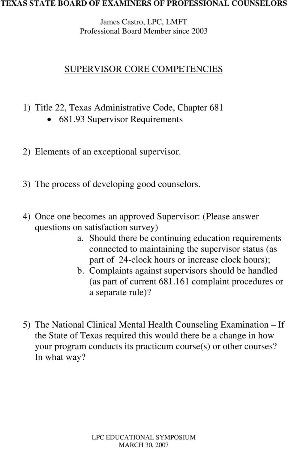 4) Once one becomes an approved Supervisor: (Please answer questions on  satisfaction survey
