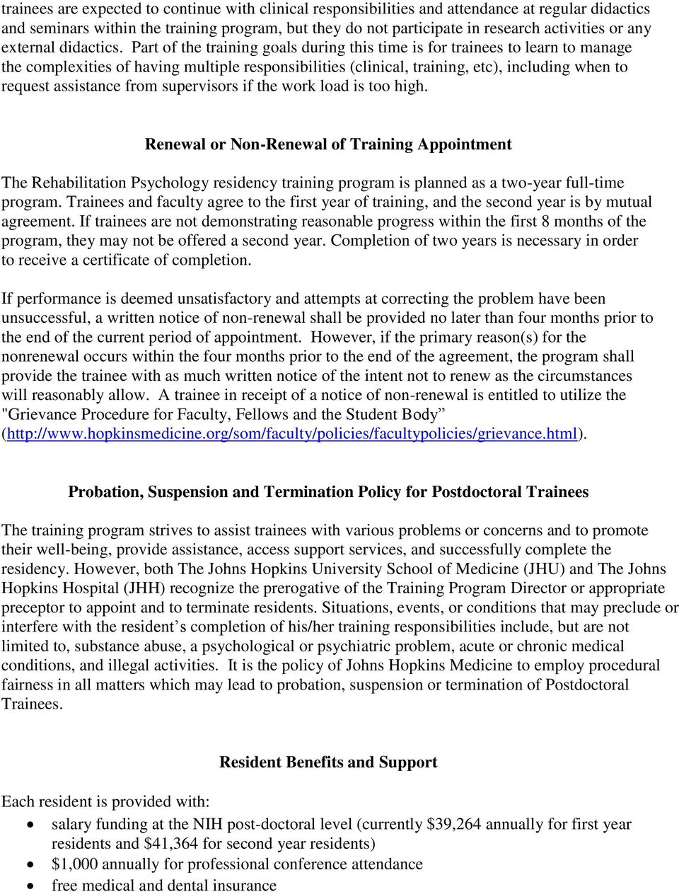 Part of the training goals during this time is for trainees to learn to manage the complexities of having multiple responsibilities (clinical, training, etc), including when to request assistance