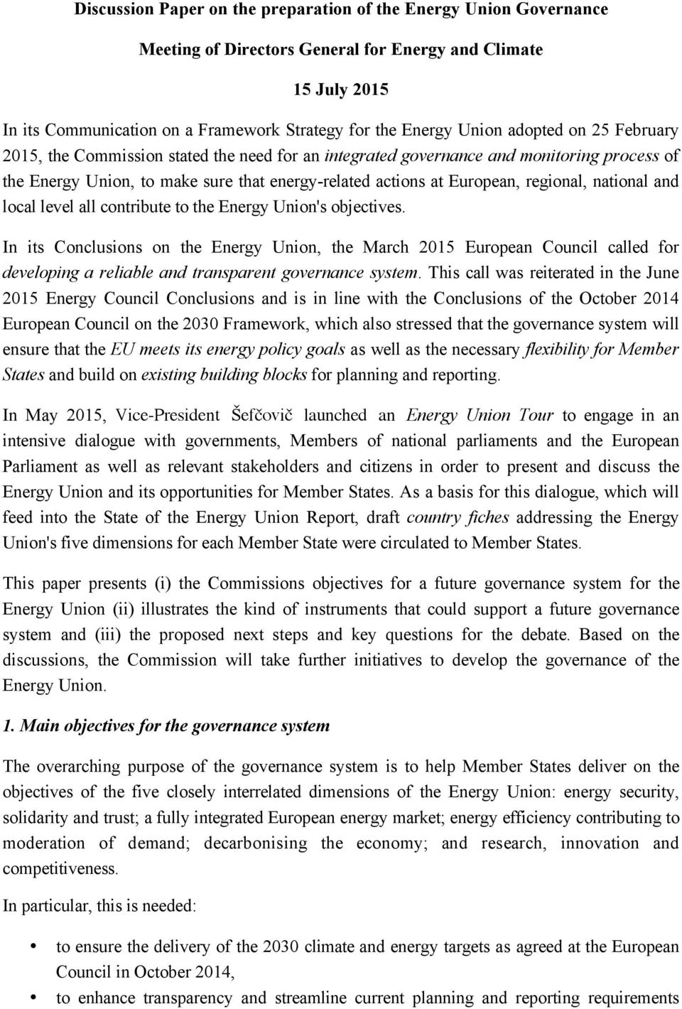 national and local level all contribute to the Energy Union's objectives.