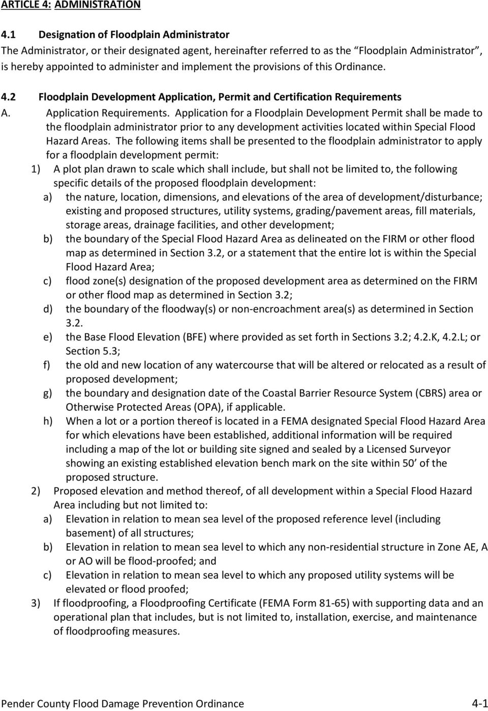 provisions of this Ordinance. 4.2 Floodplain Development Application, Permit and Certification Requirements A. Application Requirements.