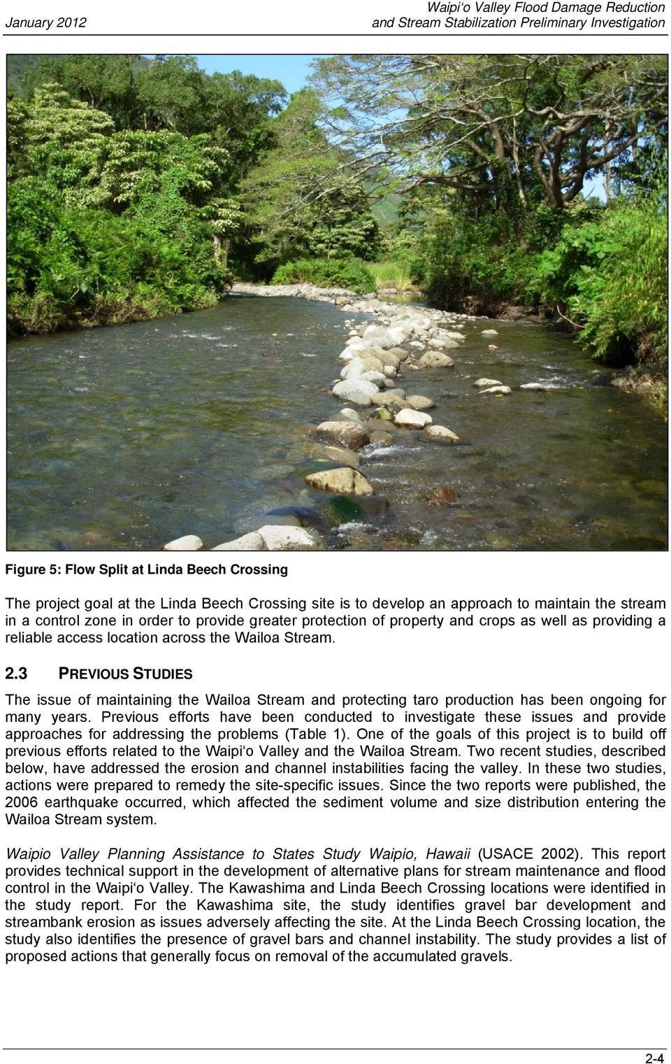 3 PREVIOUS STUDIES The issue of maintaining the Wailoa Stream and protecting taro production has been ongoing for many years.