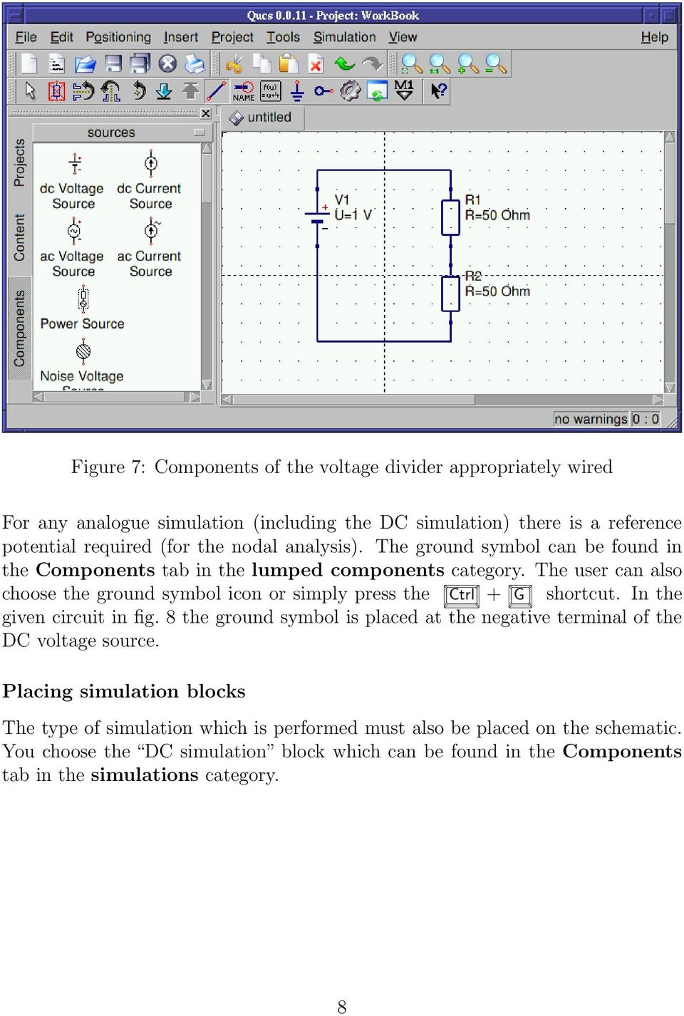 Qucs A Tutorial Getting Started With Stefan Jahn Juan Carlos Ac Current Source Circuit The User Can Also Choose Ground Symbol Icon Or Simply Press Ctrl G