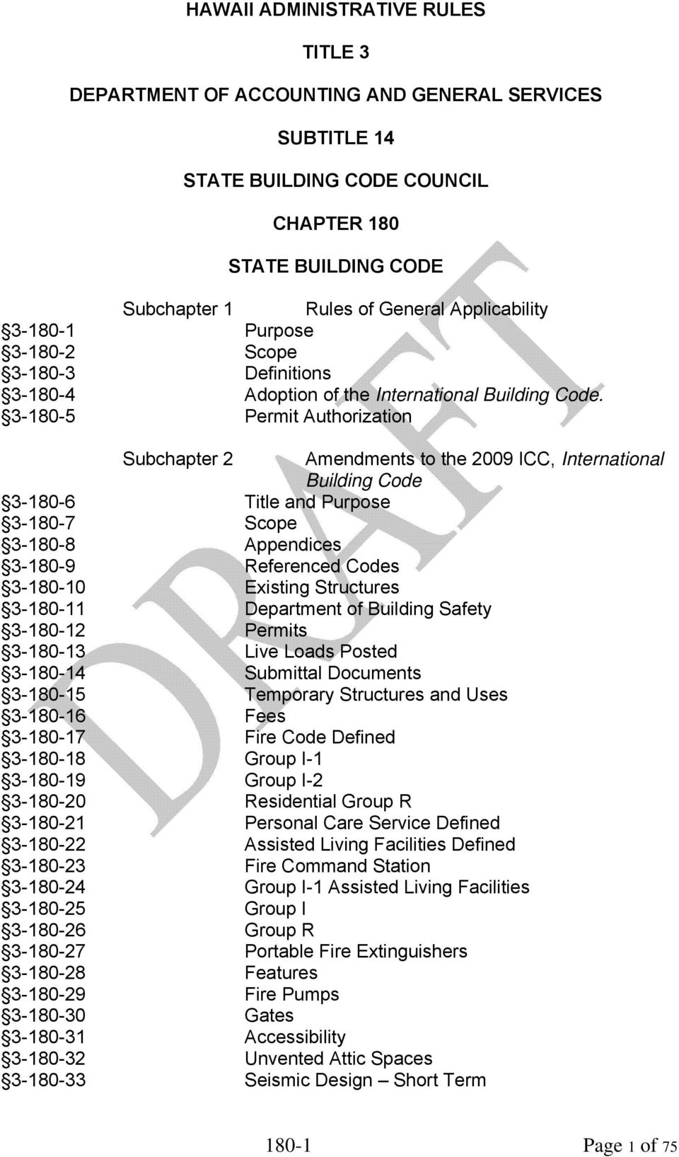3-180-5 Permit Authorization Subchapter 2 Amendments to the 2009 ICC, International Building Code 3-180-6 Title and Purpose 3-180-7 Scope 3-180-8 Appendices 3-180-9 Referenced Codes 3-180-10 Existing