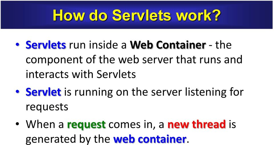 server that runs and interacts with Servlets Servlet is running