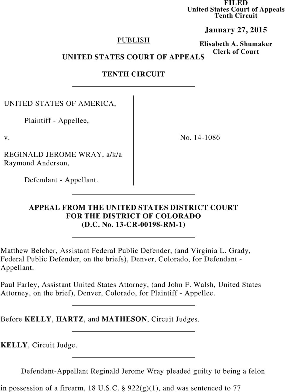 APPEAL FROM THE UNITED STATES DISTRICT COURT FOR THE DISTRICT OF COLORADO (D.C. No. 13-CR-00198-RM-1) Matthew Belcher, Assistant Federal Public Defender, (and Virginia L.