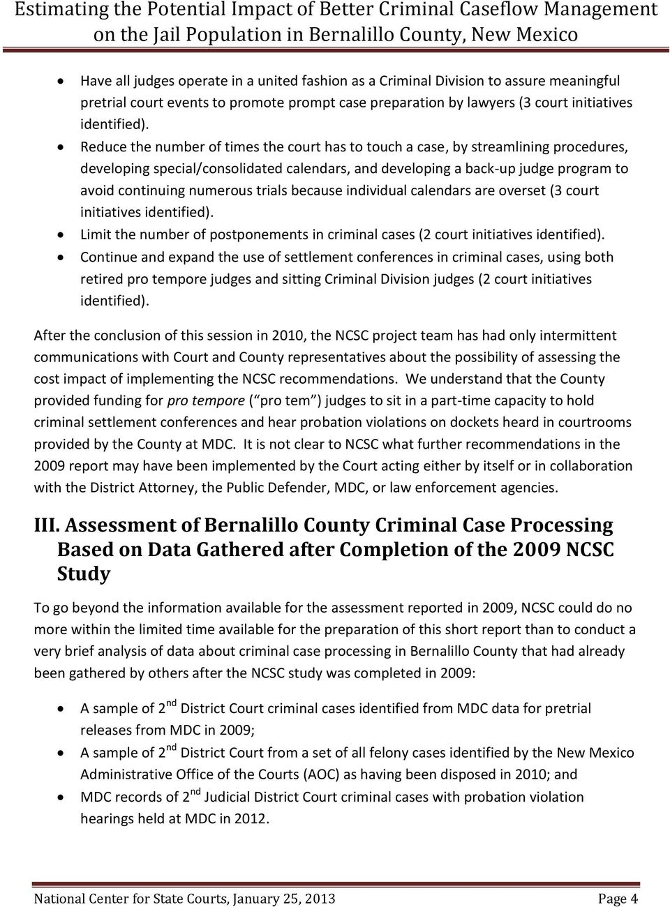 trials because individual calendars are overset (3 court initiatives identified). Limit the number of postponements in criminal cases (2 court initiatives identified).