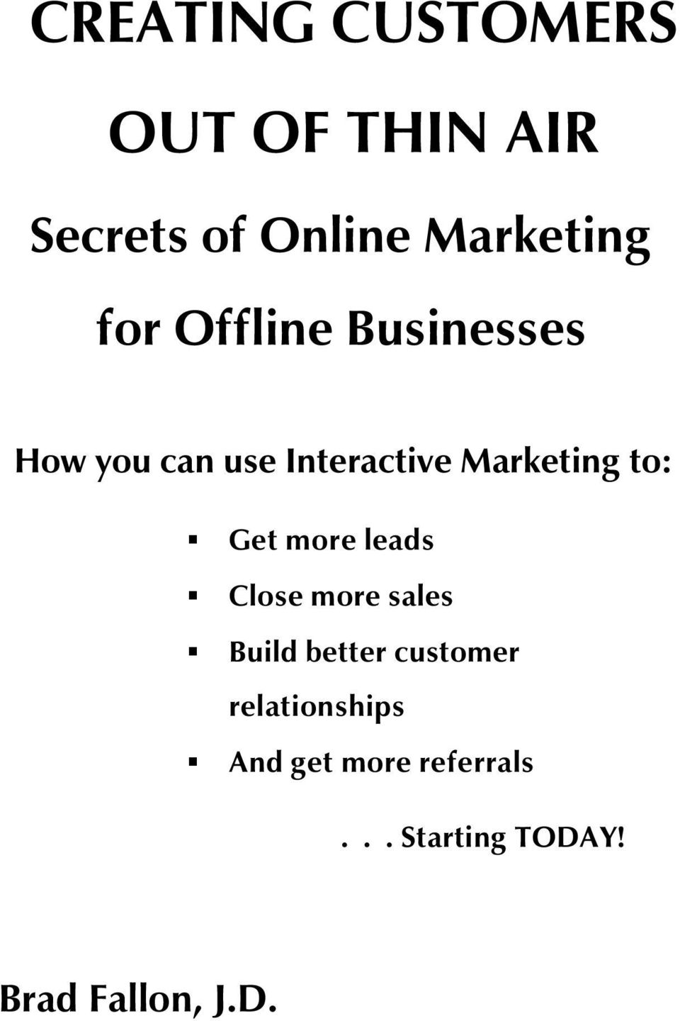 to: Get more leads Close more sales Build better customer