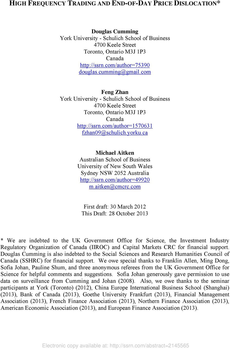 yorku.ca Michael Aitken Australian School of Business University of New South Wales Sydney NSW 2052 Australia http://ssrn.com/author=49920 m.aitken@cmcrc.