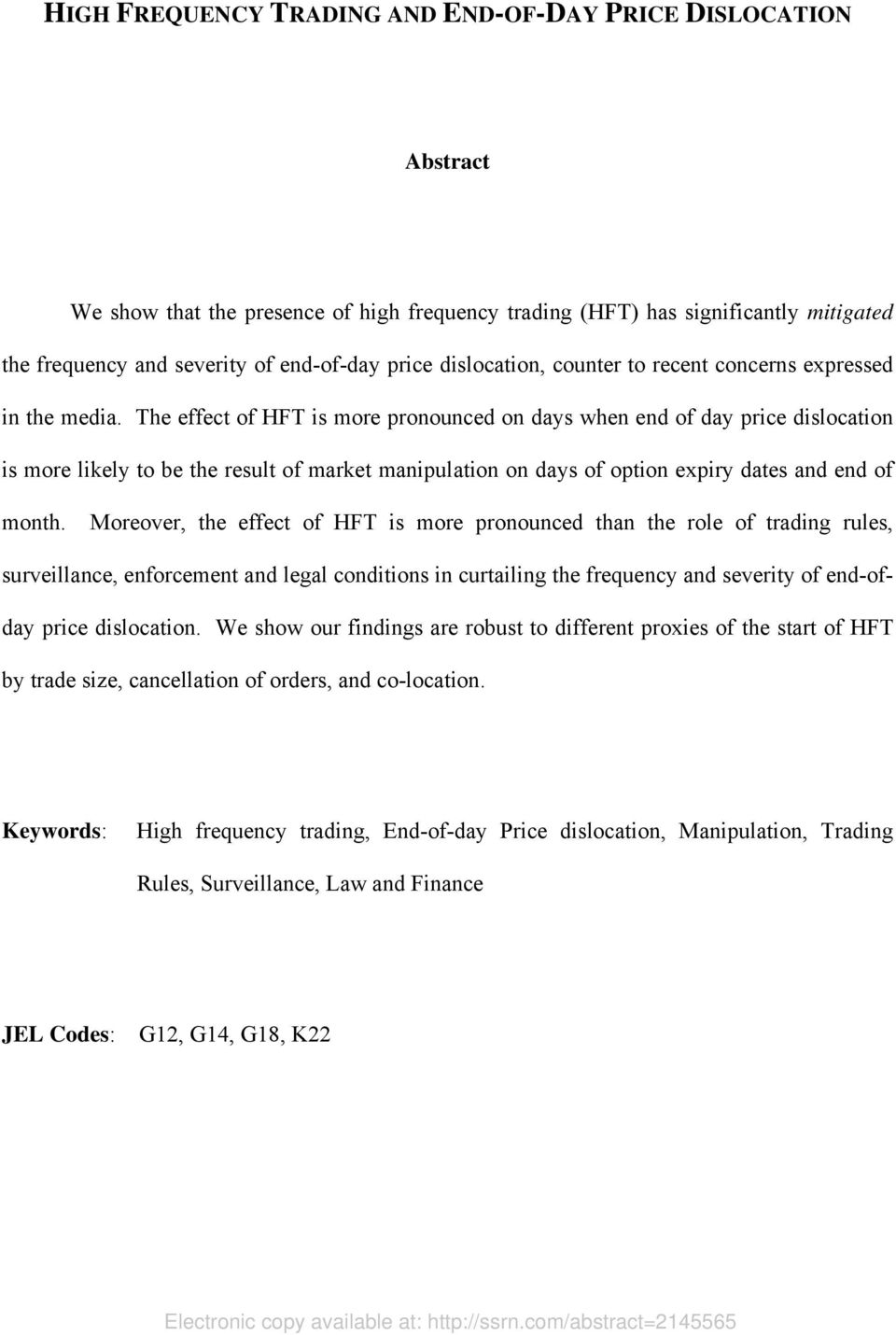 The effect of HFT is more pronounced on days when end of day price dislocation is more likely to be the result of market manipulation on days of option expiry dates and end of month.