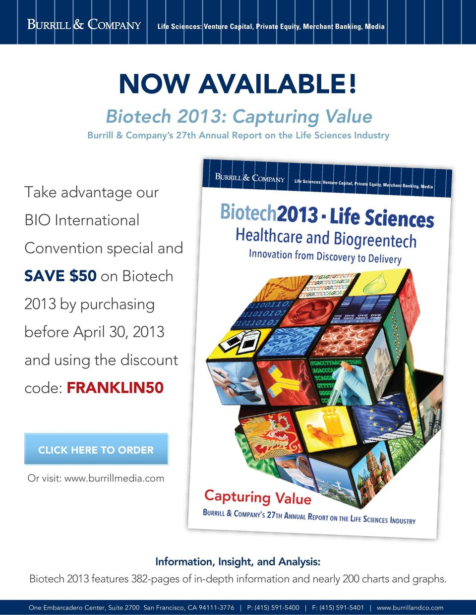 special ad SAVE $50 o Biotech 2013 by purchasig before April 30, 2013 ad usig the discout code: FRANKLIN50 CLICK HERE TO ORDER Or visit: