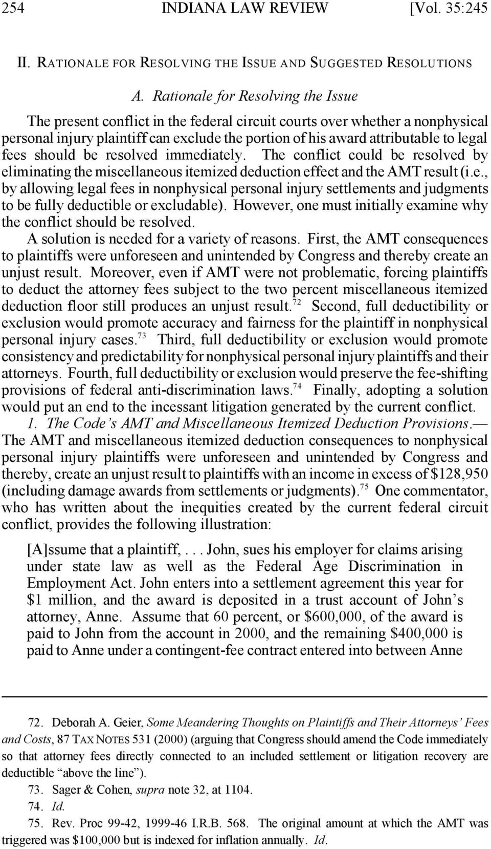 fees should be resolved immediately. The conflict could be resolved by eliminating the miscellaneous itemized deduction effect and the AMT result (i.e., by allowing legal fees in nonphysical personal injury settlements and judgments to be fully deductible or excludable).