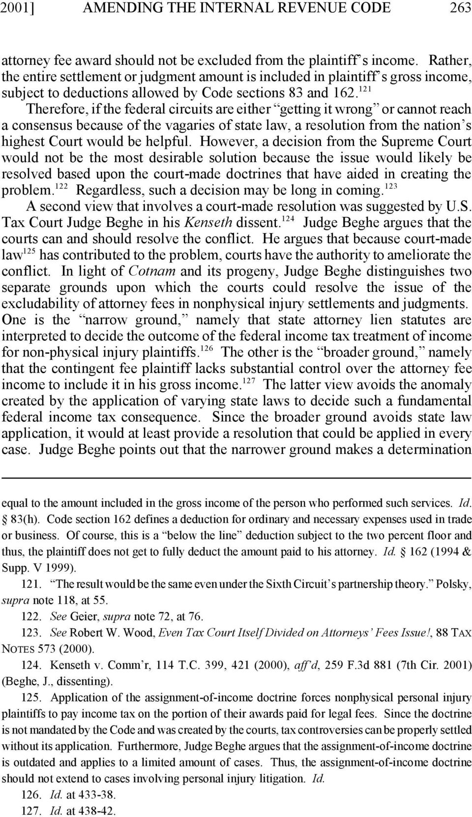 Therefore, if the federal circuits are either getting it wrong or cannot reach a consensus because of the vagaries of state law, a resolution from the nation s highest Court would be helpful.