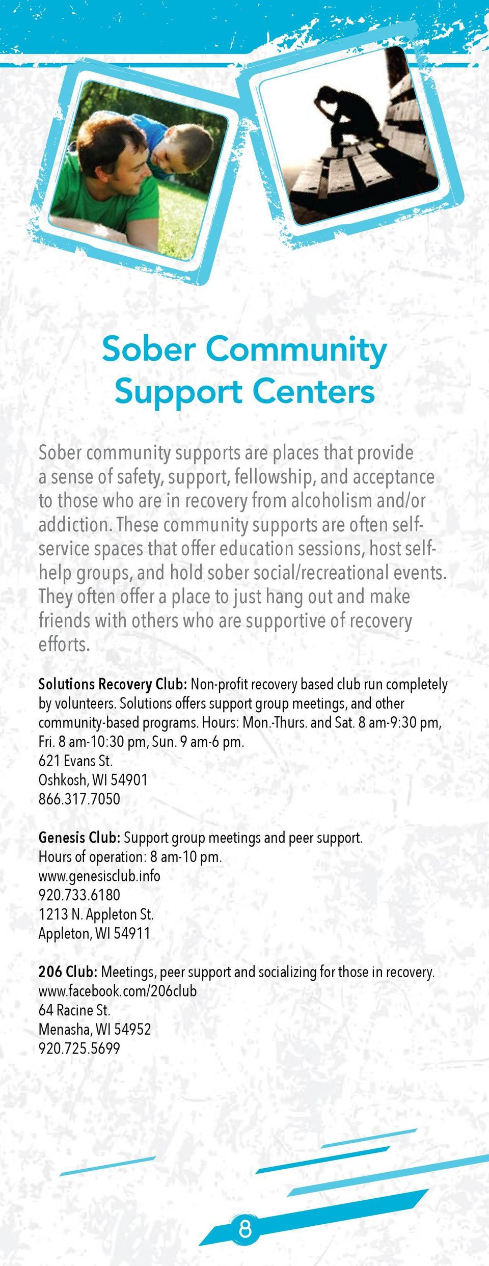 They often offer a place to just hang out and make friends with others who are supportive of recovery efforts. Solutions Recovery Club: Non-profit recovery based club run completely by volunteers.