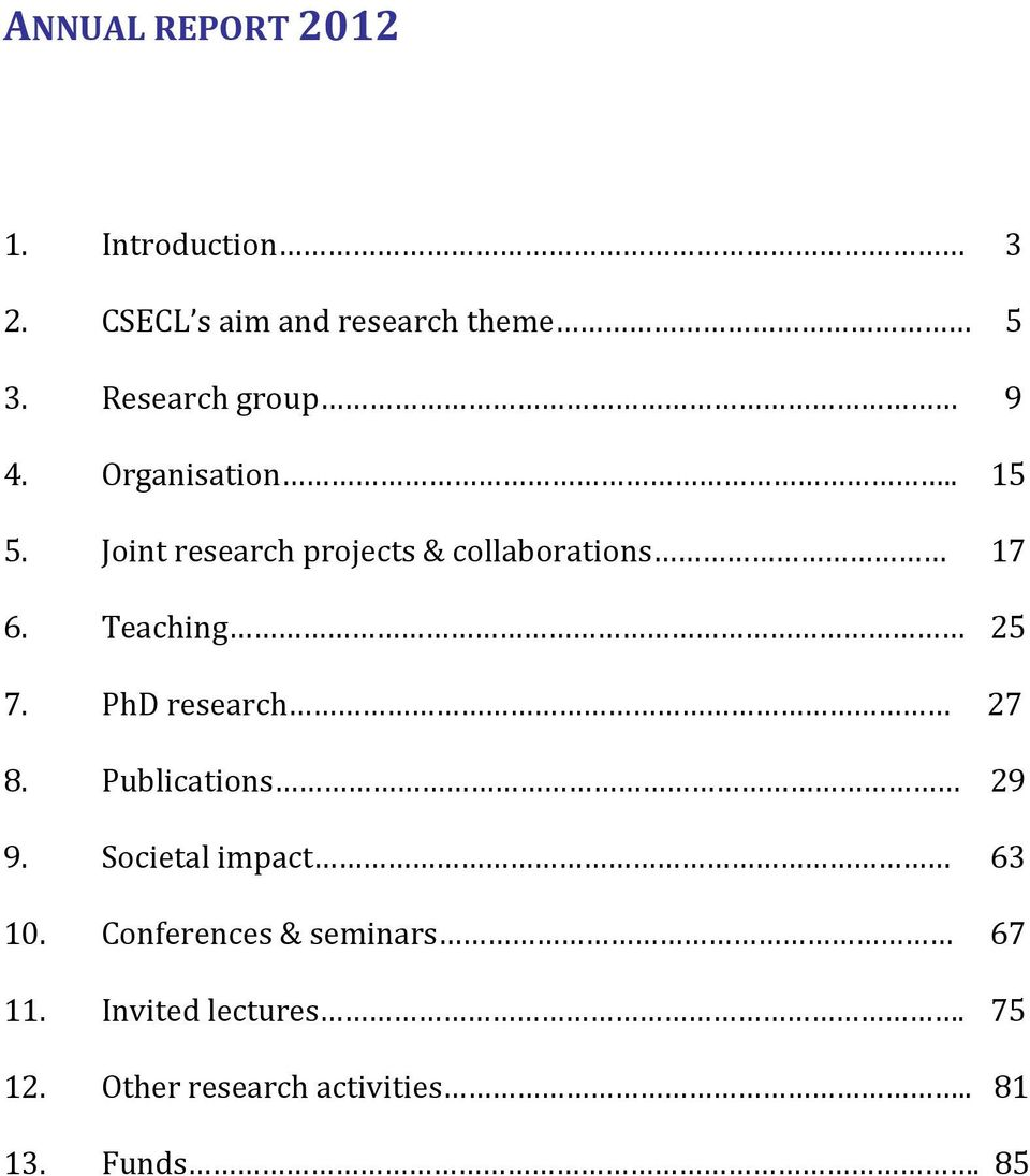 Joint research projects & collaborations 17 6. Teaching 25 7. PhD research 27 8.