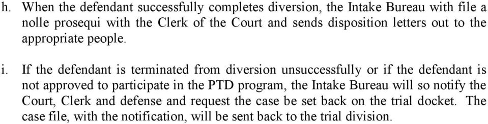 If the defendant is terminated from diversion unsuccessfully or if the defendant is not approved to participate in the PTD