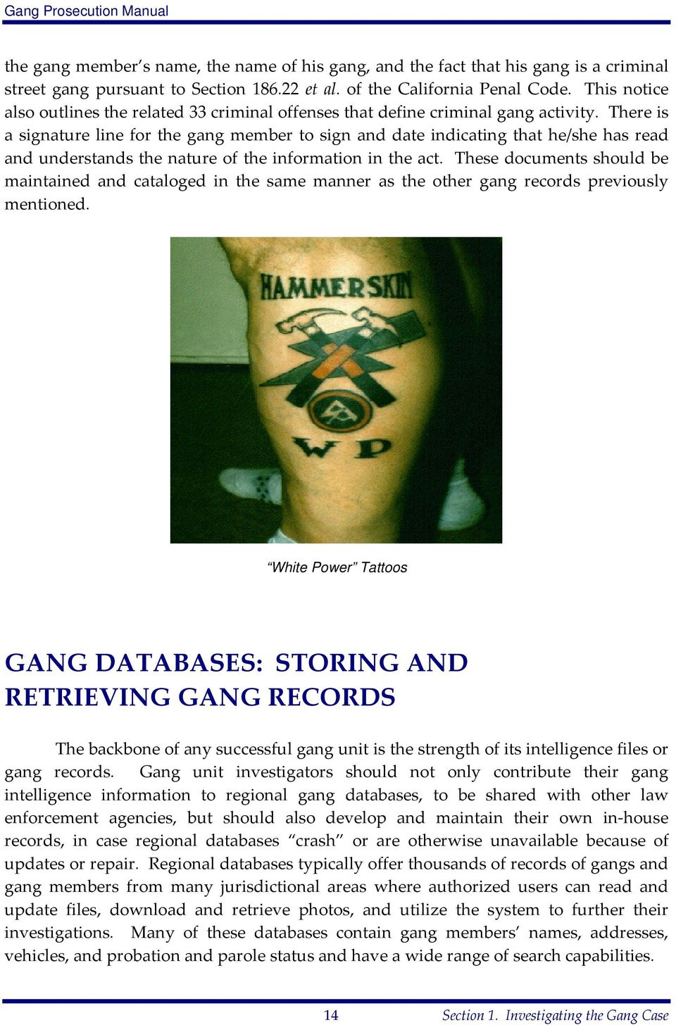 There is a signature line for the gang member to sign and date indicating that he/she has read and understands the nature of the information in the act.