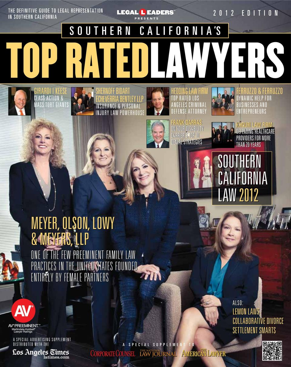 FERruzzo & FeRruzzo Dynamic Help for businesses and Entrepreneurs Khouri Law Firm defending healthcare providers for more than 20 years Southern California Law 2012 Meyer, Olson, Lowy & Meyers, One