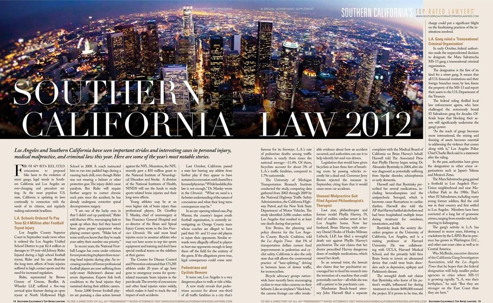 Southern California law 2012 Los Angeles and Southern California have seen important strides and interesting cases in personal injury, medical malpractice, and criminal law this year.