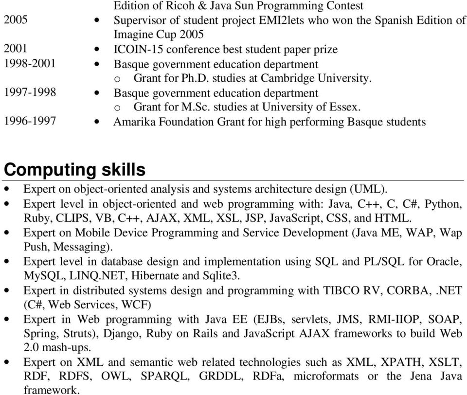 1996-1997 Amarika Foundation Grant for high performing Basque students Computing skills Expert on object-oriented analysis and systems architecture design (UML).