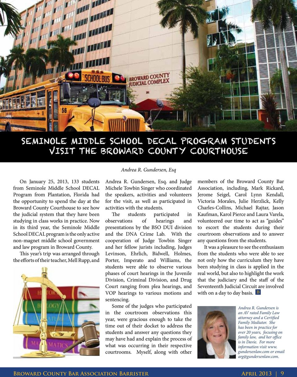 Now in its third year, the Seminole Middle School DECAL program is the only active non-magnet middle school government and law program in Broward County.
