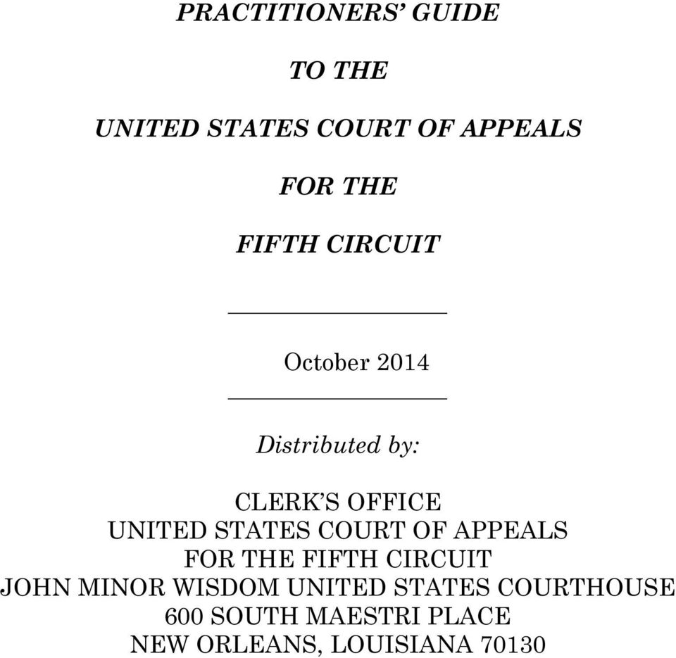 NOTICE PRACTITIONER S GUIDE TO THE U S  COURT OF APPEALS FOR