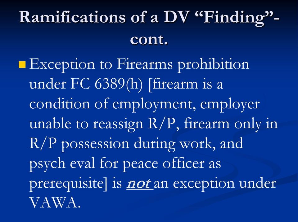 condition of employment, employer unable to reassign R/P, firearm only