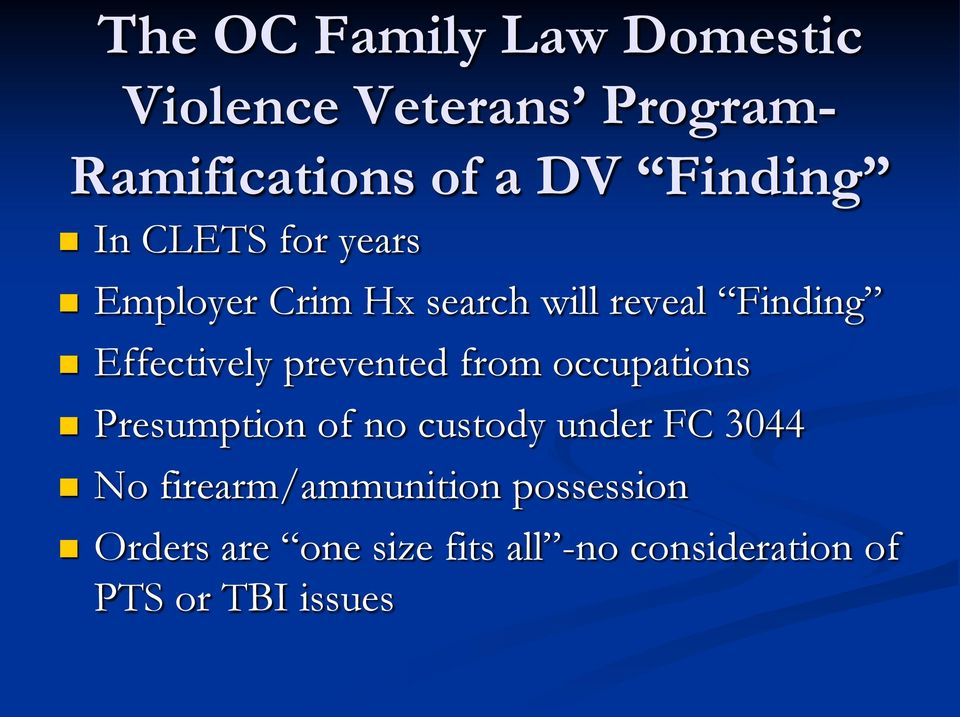 Effectively prevented from occupations Presumption of no custody under FC 3044 No