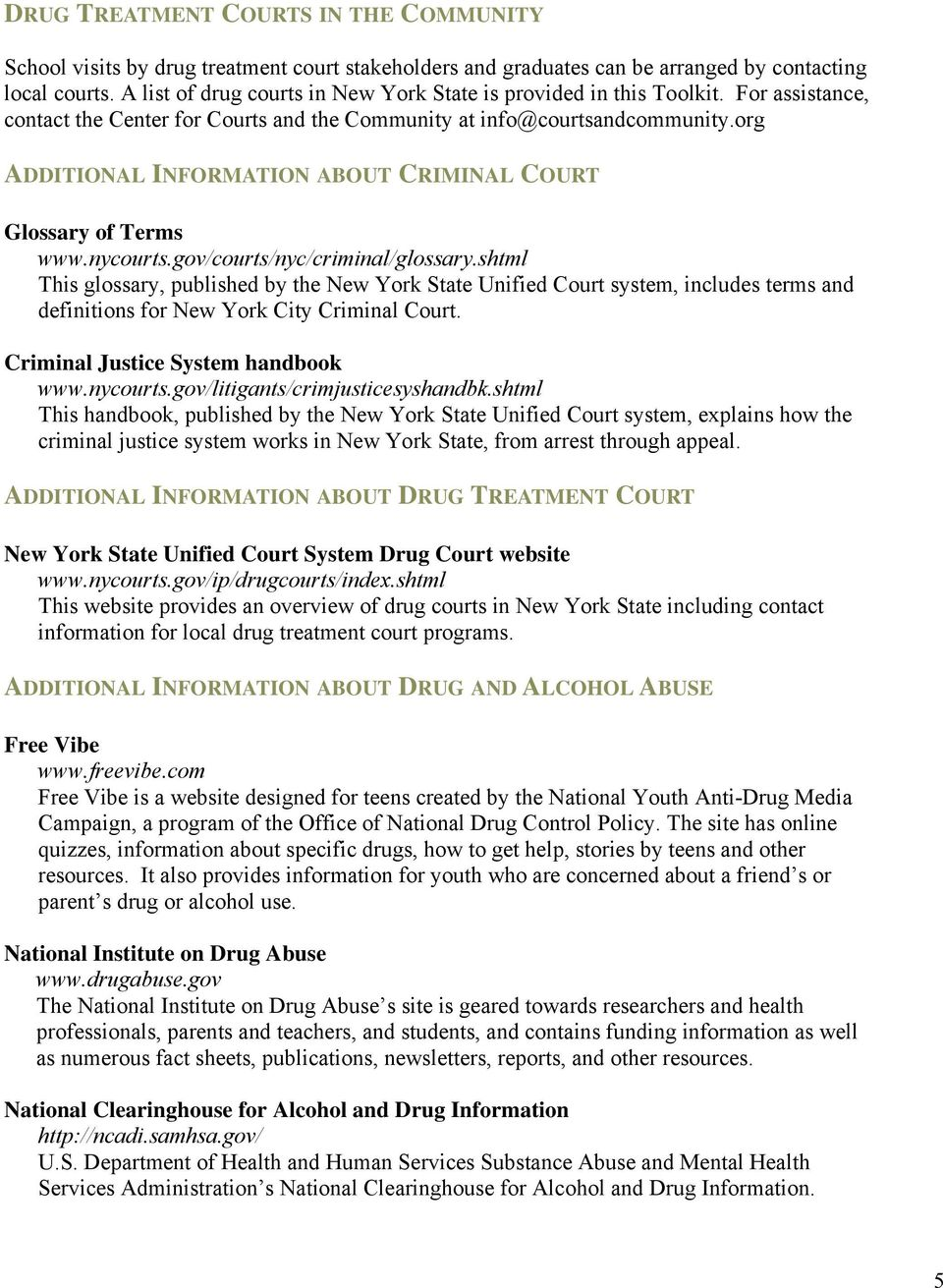 org ADDITIONAL INFORMATION ABOUT CRIMINAL COURT Glossary of Terms www.nycourts.gov/courts/nyc/criminal/glossary.