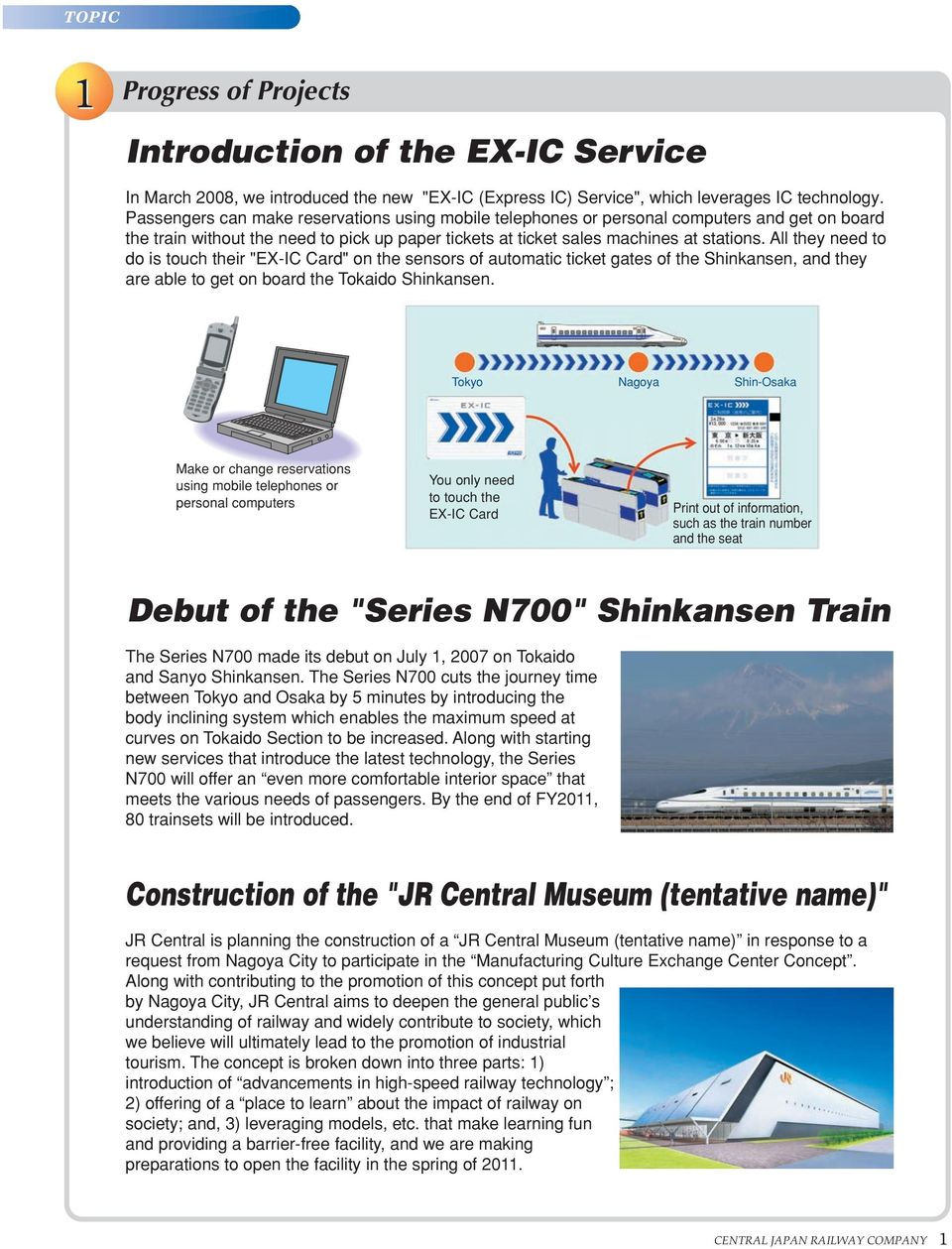 "All they need to do is touch their ""EX-IC Card"" on the sensors of automatic ticket gates of the Shinkansen, and they are able to get on board the Tokaido Shinkansen."