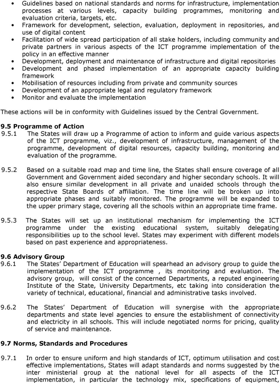 private partners in various aspects of the ICT programme implementation of the policy in an effective manner Development, deployment and maintenance of infrastructure and digital repositories