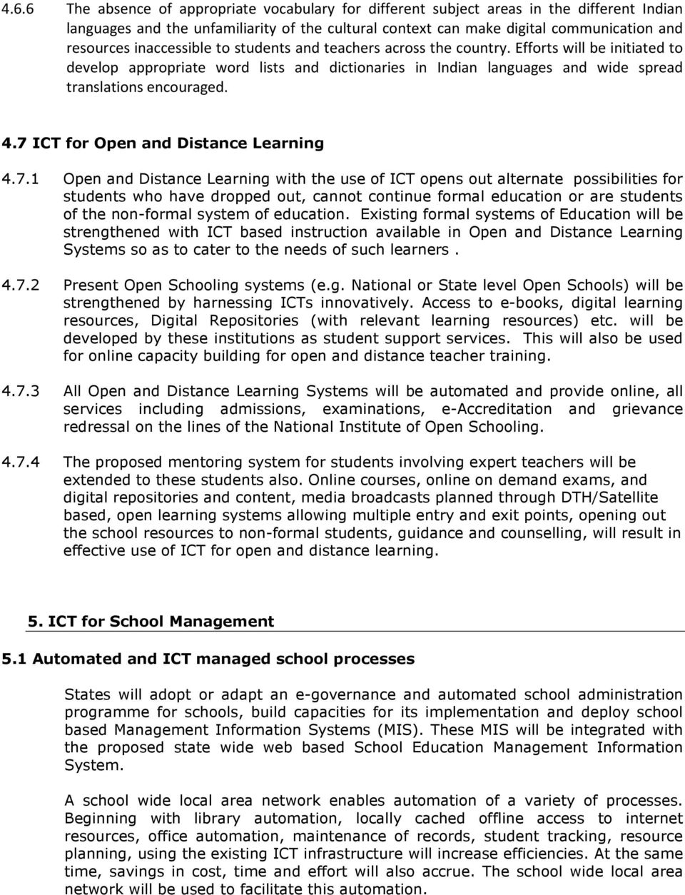 7 ICT for Open and Distance Learning 4.7.1 Open and Distance Learning with the use of ICT opens out alternate possibilities for students who have dropped out, cannot continue formal education or are
