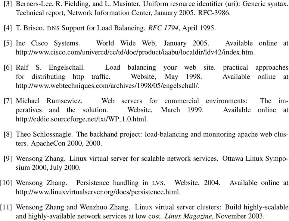 com/univercd/cc/td/doc/product/iaabu/localdir/ldv42/index.htm. [6] Ralf S. Engelschall. Load balancing your web site. practical approaches for distributing http traffic. Website, May 1998.