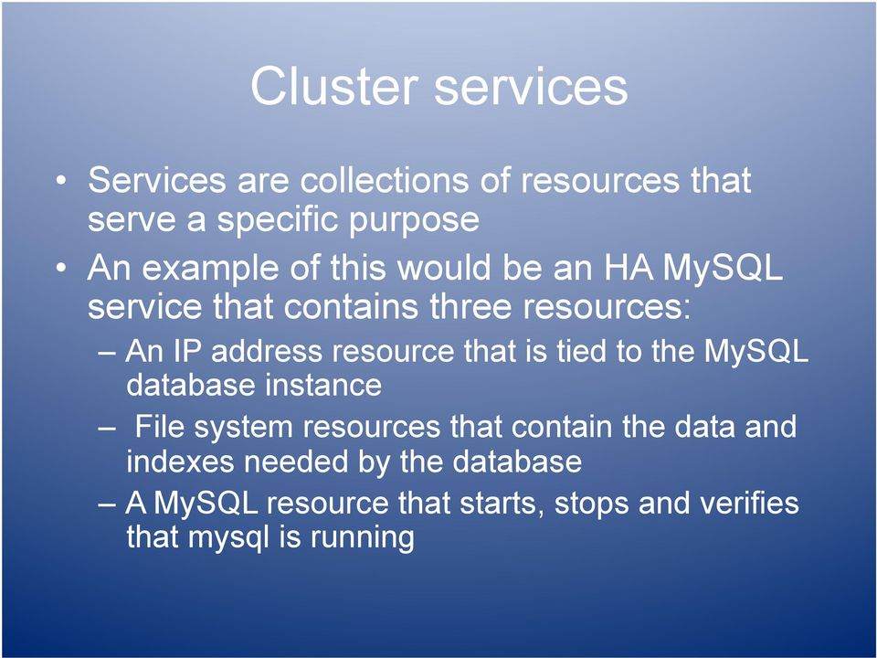 resource that is tied to the MySQL database instance File system resources that contain the