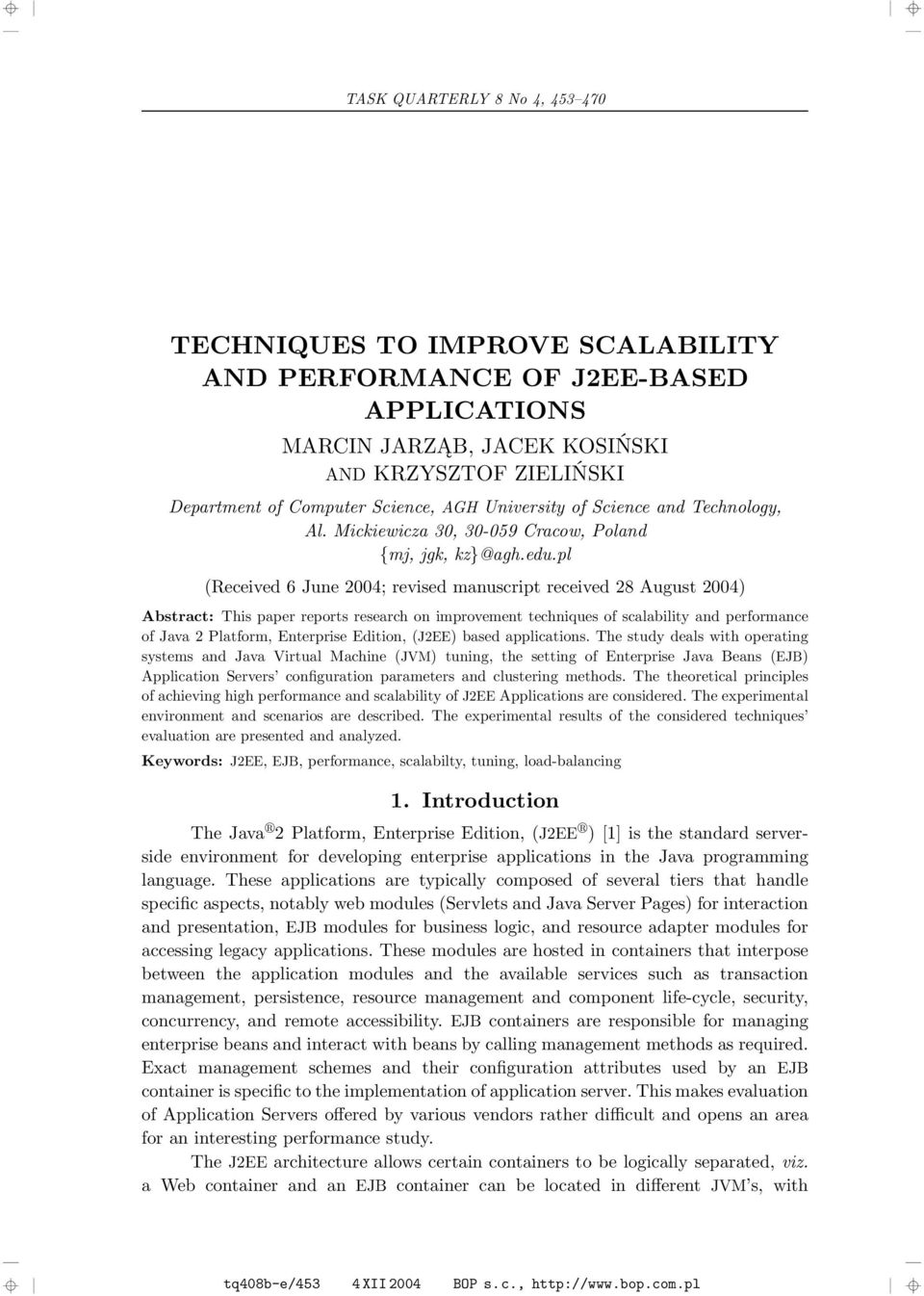 pl (Received 6 June 2004; revised manuscript received 28 August 2004) Abstract: This paper reports research on improvement techniques of scalability and performance of Java 2 Platform, Enterprise