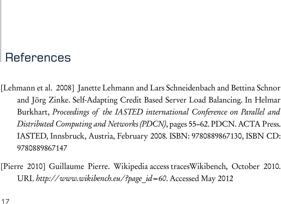 In Helmar Burkhart, Proceedings of the IASTED international Conference on Parallel and Distributed Computing and Networks (PDCN), pages