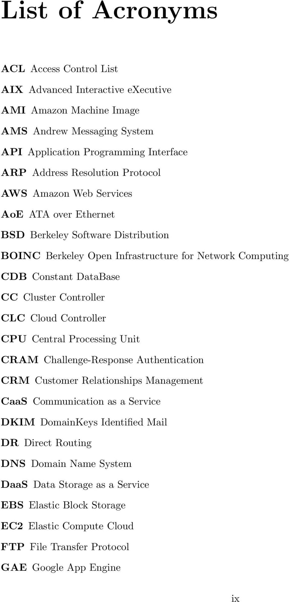 Cluster Controller CLC Cloud Controller CPU Central Processing Unit CRAM Challenge-Response Authentication CRM Customer Relationships Management CaaS Communication as a Service DKIM