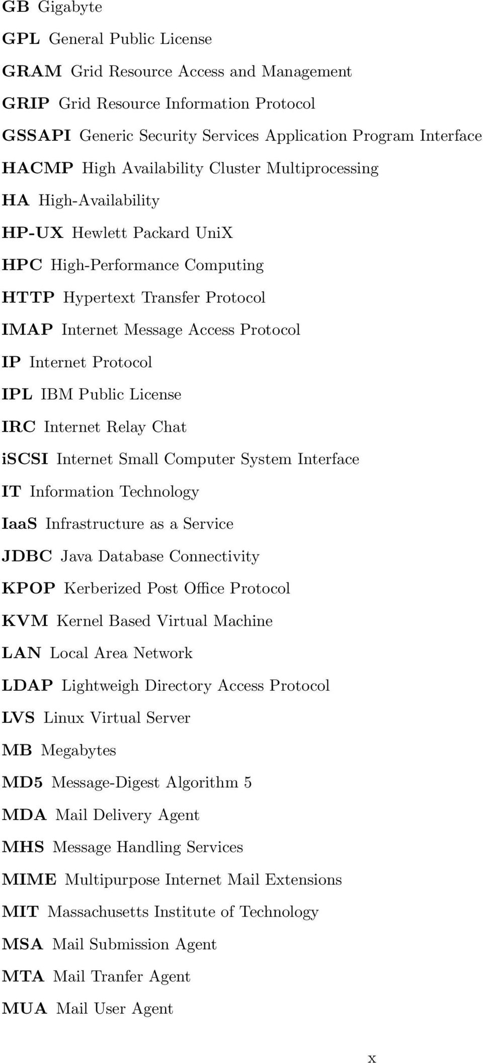 Protocol IPL IBM Public License IRC Internet Relay Chat iscsi Internet Small Computer System Interface IT Information Technology IaaS Infrastructure as a Service JDBC Java Database Connectivity KPOP