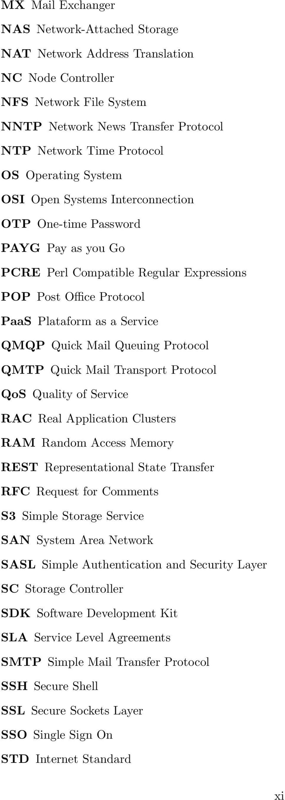 Protocol QMTP Quick Mail Transport Protocol QoS Quality of Service RAC Real Application Clusters RAM Random Access Memory REST Representational State Transfer RFC Request for Comments S3 Simple
