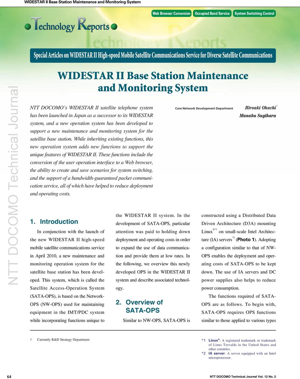 Introduction WIDESTAR II Base Station Maintenance and Monitoring System NTT DOCOMO s WIDESTAR II satellite telephone system has been launched in Japan as a successor to its WIDESTAR system, and a new