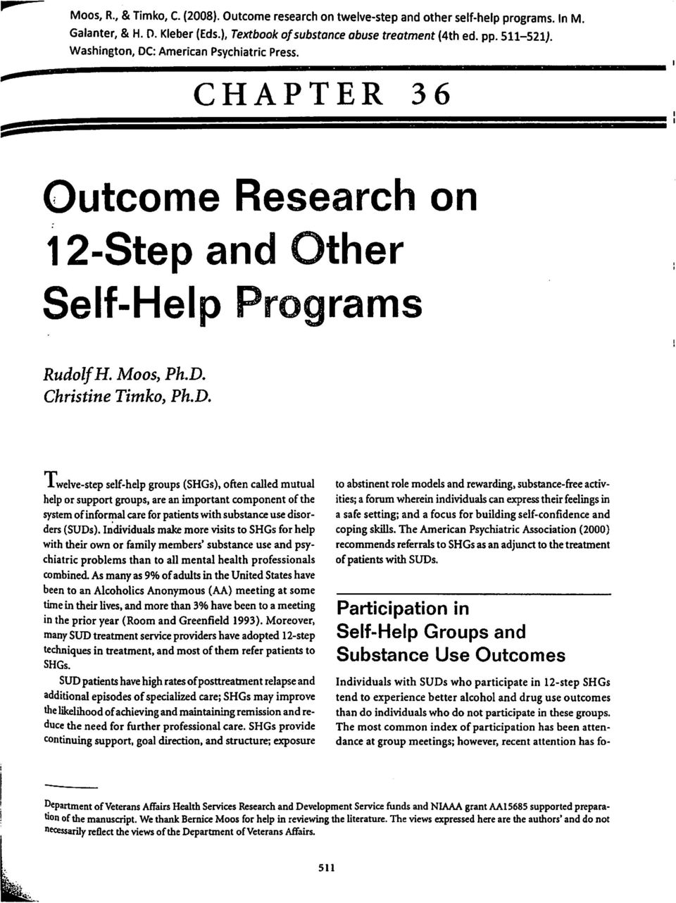 : American Psychiatric Press. CHAPTER 36 Outcome Research on 12-Step and Other Self-Help Programs RudolfH. Moos, Ph.D.