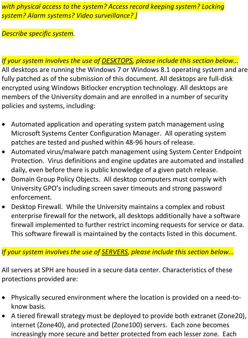 1 operating system and are fully patched as of the submission of this document. All desktops are full-disk encrypted using Windows Bitlocker encryption technology.