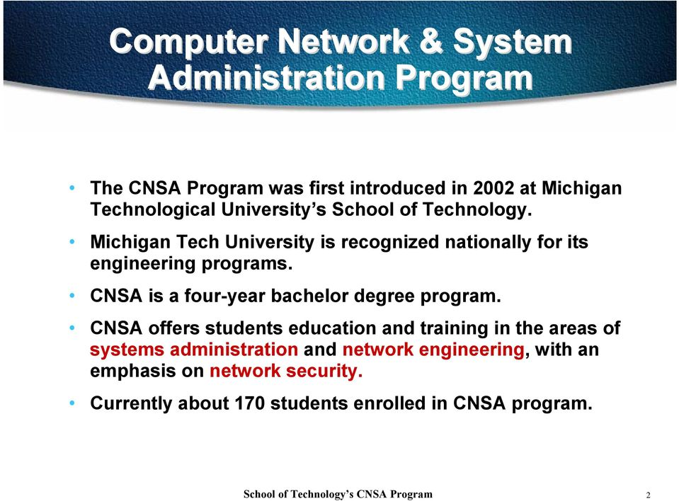 CNSA is a four-year bachelor degree program.