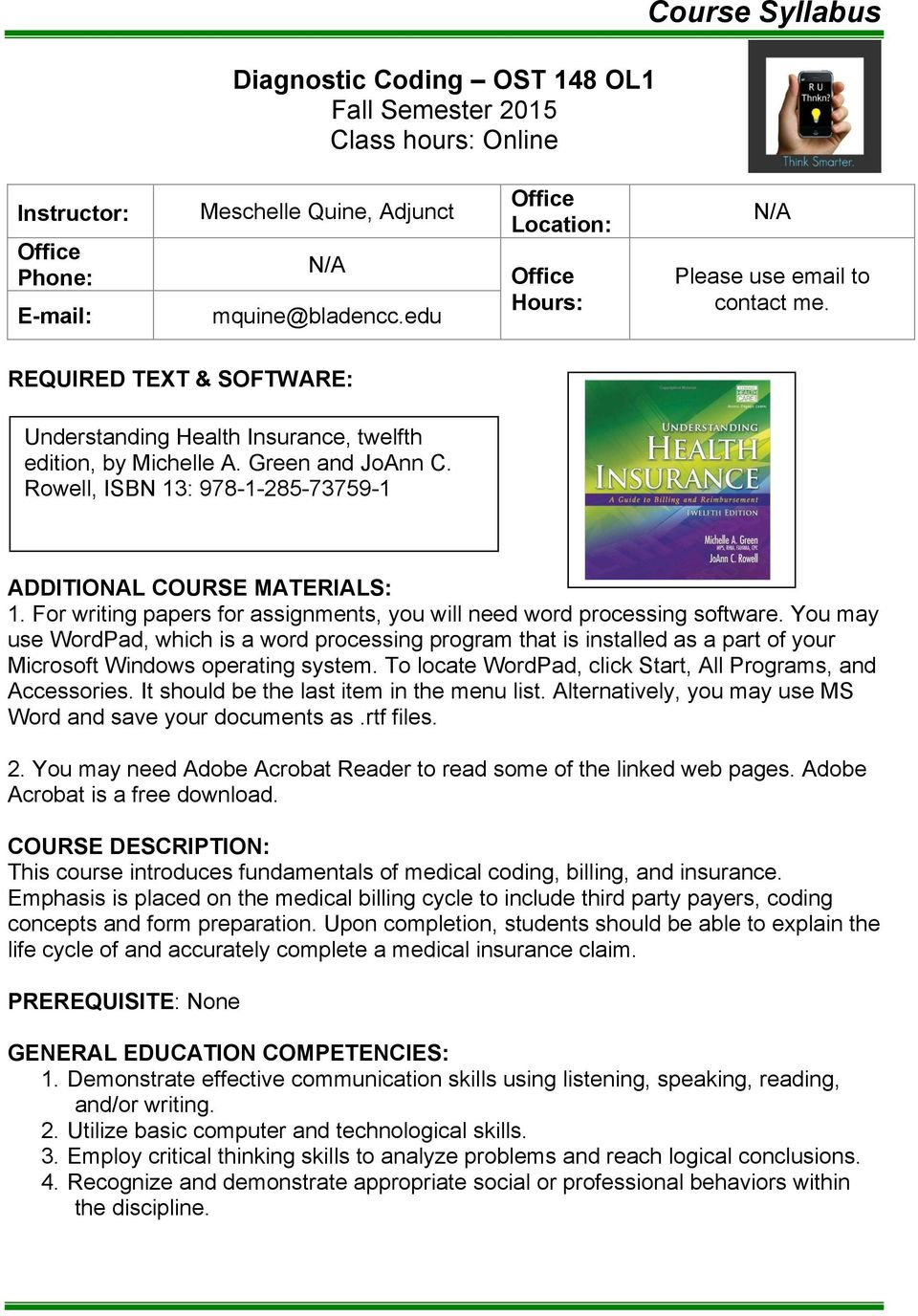 Rowell, ISBN 13: 978-1-285-73759-1 ADDITIONAL COURSE MATERIALS: 1. For writing papers for assignments, you will need word processing software.