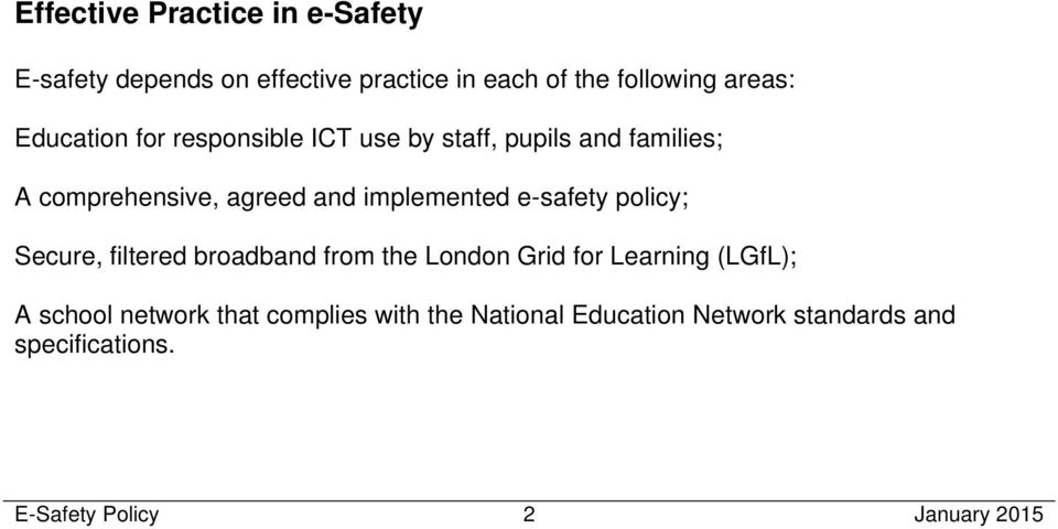 e-safety policy; Secure, filtered broadband from the London Grid for Learning (LGfL); A school network