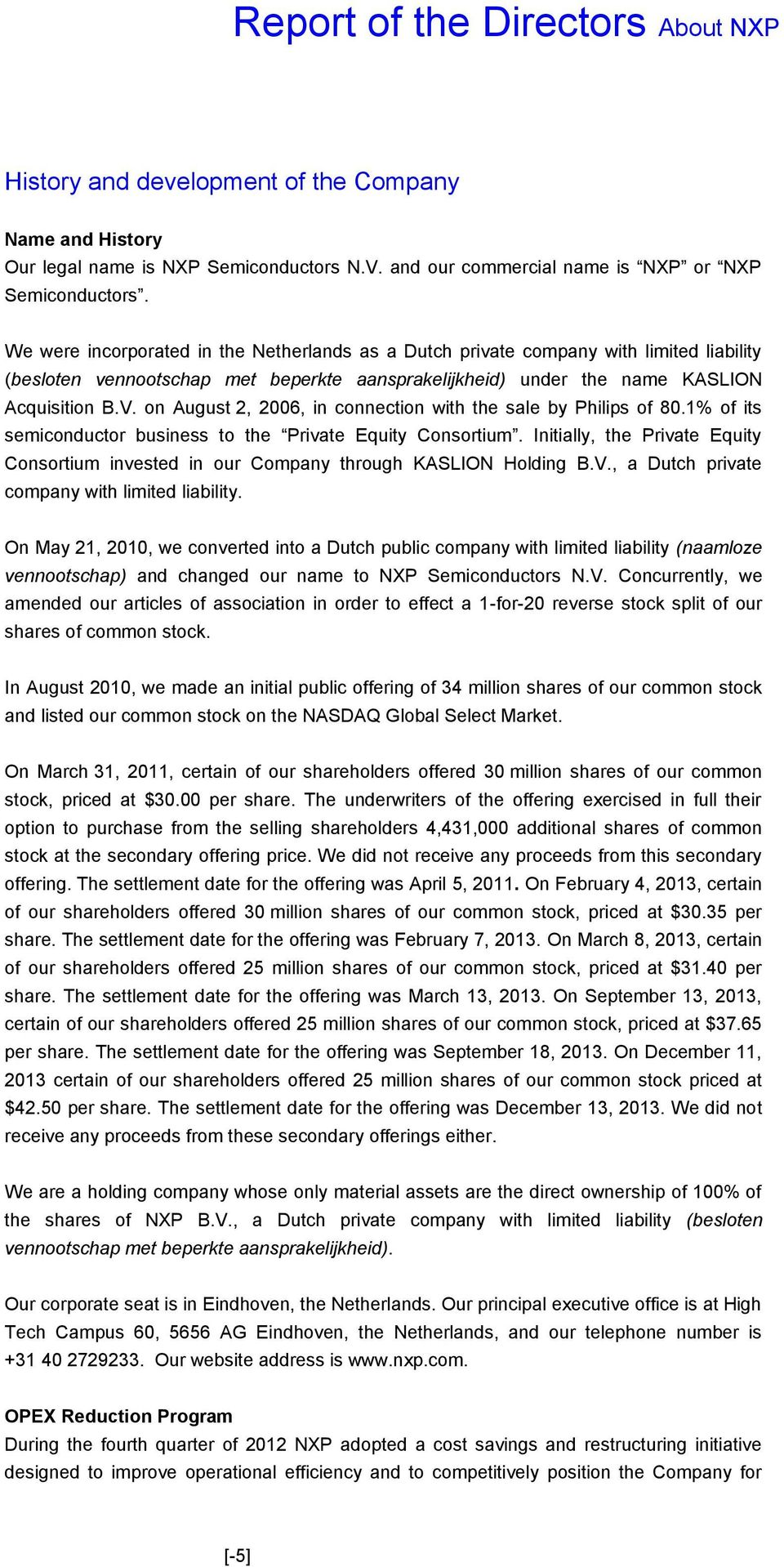 on August 2, 2006, in connection with the sale by Philips of 80.1% of its semiconductor business to the Private Equity Consortium.