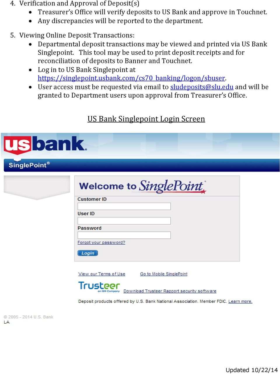Viewing Online Deposit Transactions: Departmental deposit transactions may be viewed and printed via US Bank Singlepoint.