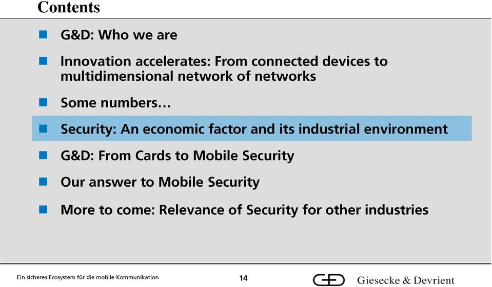 factor and its industrial environment G&D: From Cards to Mobile Security Our