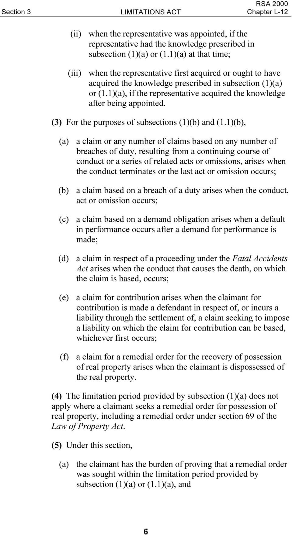 1)(a), if the representative acquired the knowledge after being appointed. (3) For the purposes of subsections (1)(b) and (1.
