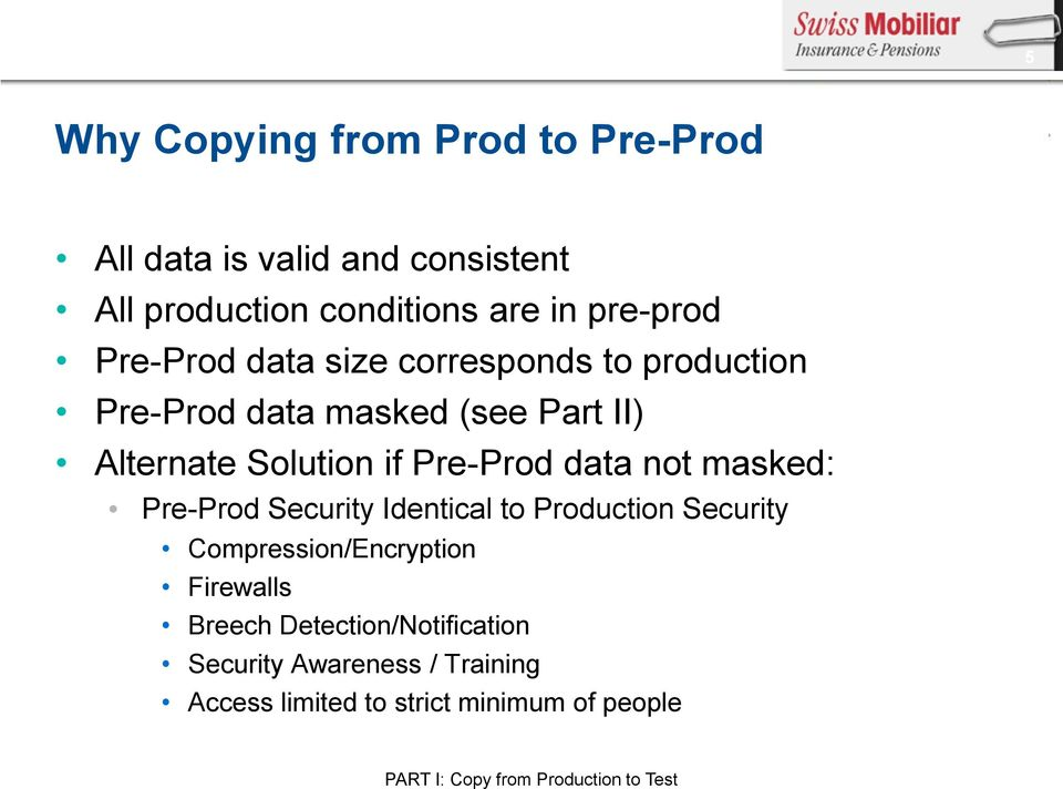 not masked: Pre-Prod Security Identical to Production Security Compression/Encryption Firewalls Breech